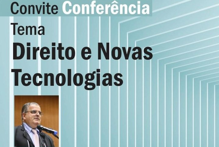 """Conferência """"Direito e Novas Tecnologias"""" será promovida em Patos de Minas"""