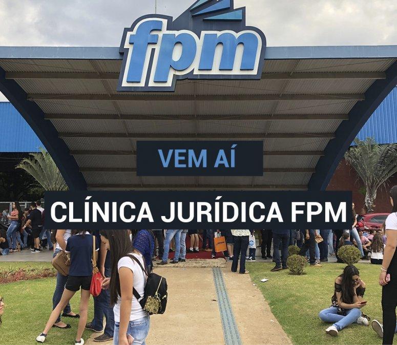 Vem aí a Clínica Jurídica da FPM